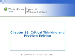 Chapter 15: Critical Thinking and Problem Solving