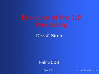 Evolution of the ILP Processing