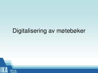 Digitalisering av m�teb�ker