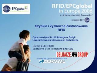 Szybkie i Zyskowne Zastosowanie RFID Opis rozwiązania pilotowego w Belgii