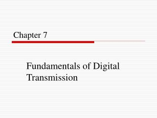 Fundamentals of Digital Transmission