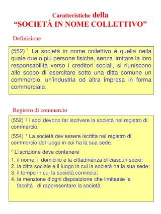 """Caratteristiche  della  """"SOCIETÀ IN NOME COLLETTIVO"""""""
