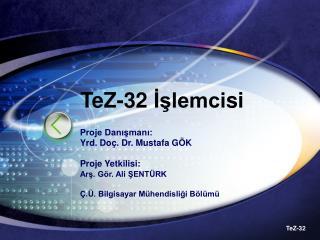 TeZ-32 İ şlemci si