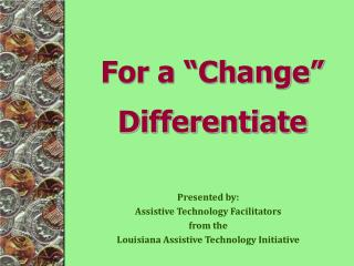 "For a ""Change"" Differentiate"