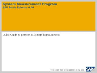 System Measurement Program  SAP Basis Release 6.40