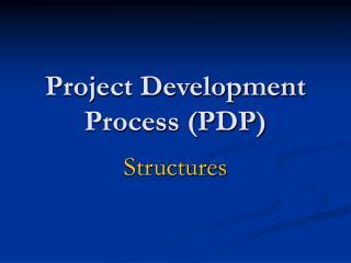 Project Development Process (PDP)