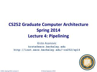 CS252 Graduate Computer Architecture Spring 2014 Lecture 4: Pipelining