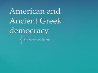 American and Ancient  G reek democracy
