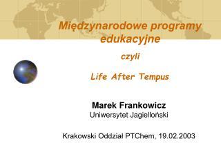 Międzynarodowe programy edukacyjne czyli Life After Tempus