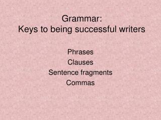 Grammar: Keys to being successful writers
