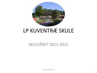 LP KUVENTRÆ SKULE