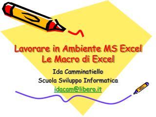 Lavorare in Ambiente MS Excel Le Macro di Excel