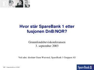 Hvor st�r SpareBank 1 etter  fusjonen DnB/NOR?