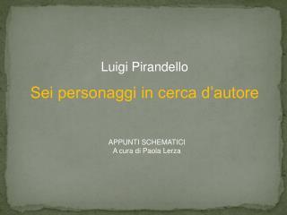 Luigi Pirandello Sei personaggi in cerca d�autore