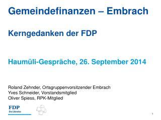 Gemeindefinanzen – Embrach Kerngedanken der FDP
