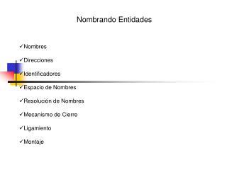 Nombrando Entidades Nombres Direcciones Identificadores Espacio de Nombres Resolución de Nombres