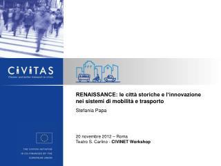 RENAISSANCE: le città storiche e l'innovazione nei sistemi di mobilità e trasporto Stefania Papa