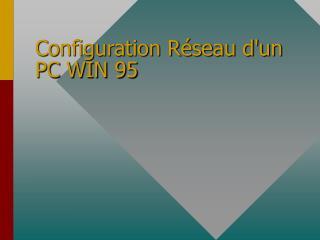 Configuration Réseau d'un PC WIN 95