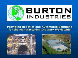 Providing Robotics and Automated Solutions  for the Manufacturing Industry Worldwide
