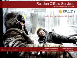 "Russian Oilfield Services  "" a $23 billion market by 2011 """