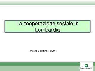La cooperazione sociale in Lombardia