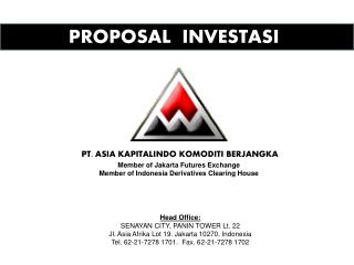 Member of Jakarta Futures Exchange Member of Indonesia Derivatives Clearing House