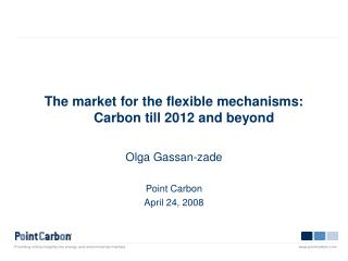 The market for the flexible mechanisms: Carbon till 2012 and beyond