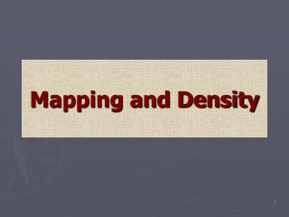 Mapping and Density