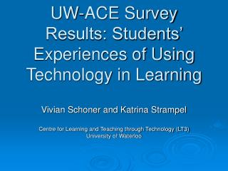 UW-ACE Survey Results: Students� Experiences of Using Technology in Learning