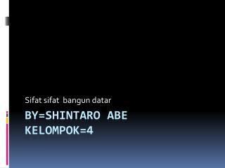 By=shintaro abe  kelompok=4