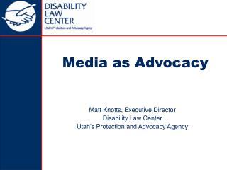 Media as Advocacy