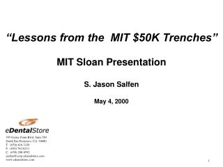 """Lessons from the  MIT $50K Trenches"" MIT Sloan Presentation S. Jason Salfen May 4, 2000"