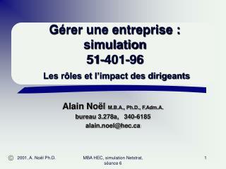 Gérer une entreprise : simulation 51-401-96 Les rôles et l'impact des dirigeants