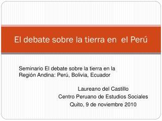 El debate sobre la tierra en  el Perú