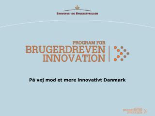 På vej mod et mere innovativt Danmark