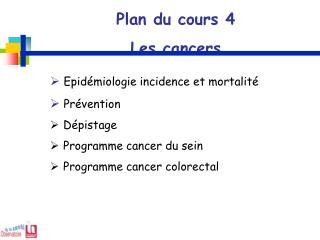 Plan du cours 4 Les cancers