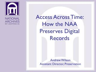 Access Across Time: How the NAA Preserves Digital Records