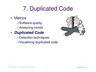 7. Duplicated Code