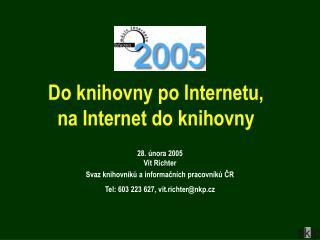 Do knihovny po Internetu,  na Internet do knihovny