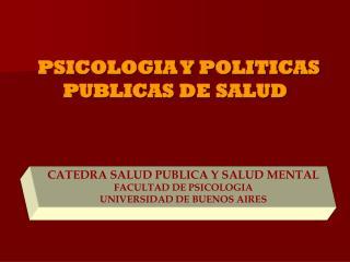 PSICOLOGIA Y POLITICAS  PUBLICAS DE SALUD