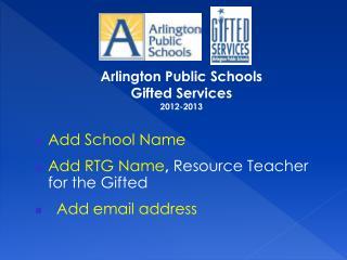 Arlington Public Schools  Gifted Services 2012-2013