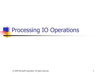 Processing IO Operations