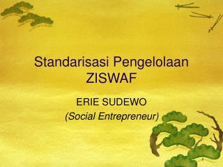 Standarisasi Pengelolaan ZISWAF