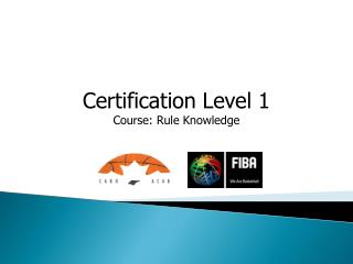 Certification Level 1 Course: Rule Knowledge