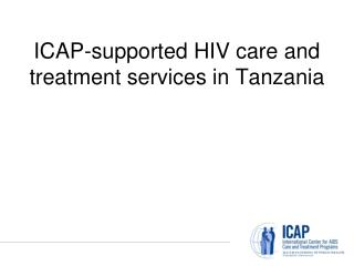 ICAP-supported HIV care and treatment services in Tanzania