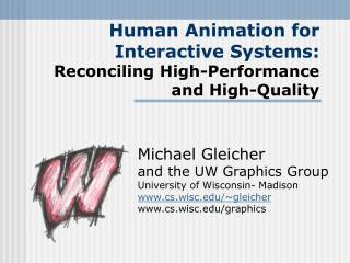 Human Animation for Interactive Systems: Reconciling High-Performance and High-Quality