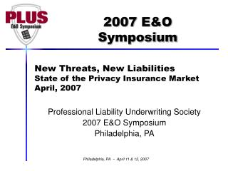 New Threats, New Liabilities State of the Privacy Insurance Market  April, 2007