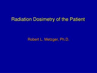 Radiation Dosimetry of the Patient