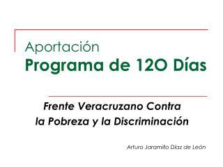 Aportación Programa de 12O Días