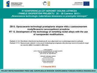 Liderzy projektu:  prof. dr hab. inż. Franciszek Binczyk, p.o lidera projektu